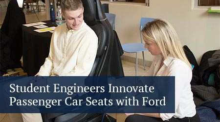 Student engineers innovate passenger car seats with Ford